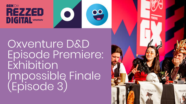 Image for Oxventure D&D Episode Premiere: Exhibition Impossible Finale (Episode 3)